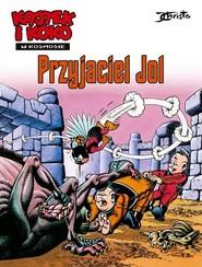 okładka Kajtek i Koko w kosmosie Tom 3 Przyjaciel Jol. Książka | papier | Christa Janusz