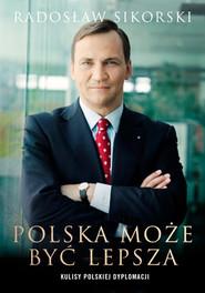 okładka Polska może być lepsza. Książka | papier | Sikorski Radosław
