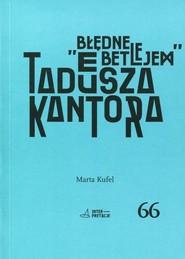 okładka Błędne Betlejem Tadeusza Kantora. Książka | papier | Kufel Marta