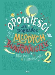okładka Opowieści na dobranoc dla młodych buntowniczek 2. Książka | papier | Francesca Cavallo, Elena Favilli