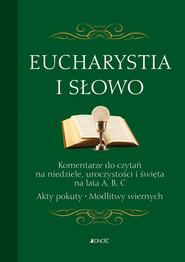 okładka Eucharystia i Słowo Komentarze do czytań na niedziele uroczystości i święta na lata A, B, C. Akty. Książka | papier |
