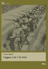 okładka Cingtao 2 IX-7 XI 1914. Książka | papier | Rogacki Tomasz