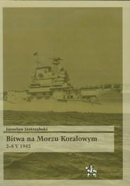 okładka Bitwa na Morzu Koralowym 2-8 V 1942. Książka | papier | Jastrzębski Jarosław