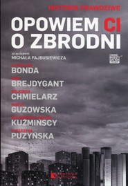 okładka Opowiem ci o zbrodni, Książka | Wojciech Chmielarz, Małgorzata Kuźmińska, Guz
