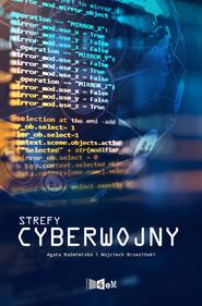 okładka Strefy cyberwojny. Książka | papier | A. Kaźmierska, W. Brzeziński