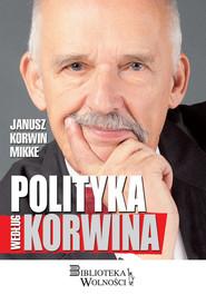 okładka Polityka według Korwina, Książka | Mikke Janusz Korwin