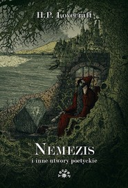 okładka Nemezis i inne utwory poetyckie, Książka   Howard Phillips Lovecraft