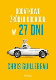 okładka Dodatkowe źródło dochodu w 27 dni, Książka | Guillebeau Chris