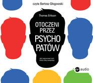 okładka Otoczeni przez psychopatów, Audiobook | Thomas Erikson