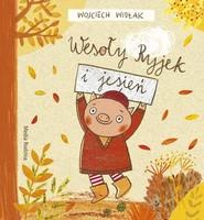 okładka Wesoły Ryjek i jesień, Książka   Widłak Wojciech