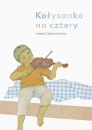 okładka Kołysanka na cztery, Książka   Chmielewska Iwona