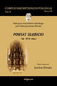 okładka Inskrypcje województwa lubuskiego pod redakcją Joachima Zdrenki. Powiat Słubicki (do 1815 roku), Książka | Zdrenka Joachim