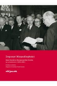 okładka Depozyt Niepodległości Rada Narodowa Rzeczypospolitej Polskiej na uchodźstwie 1939-1991, Książka | Zbigniew Girzyński, Paweł Ziętara