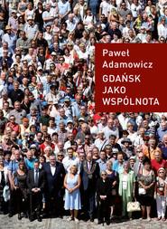 okładka Gdańsk jako wspólnota, Książka | Adamowicz Paweł