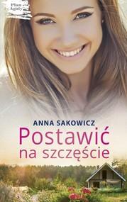 okładka Postawić na szczęście, Książka | Sakowicz Anna