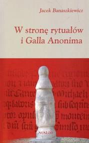 okładka W stronę rytuałów i Galla Anonima, Książka | Banaszkiewicz Jacek