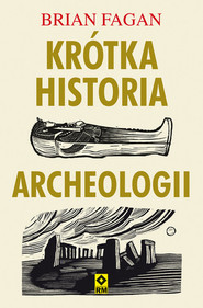 okładka Krótka historia archeologii, Książka   Fagan Brian
