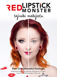 okładka Red Lipstick Monster. Tajniki makijażu, Książka | Grzelakowska-Kostoglu Ewa