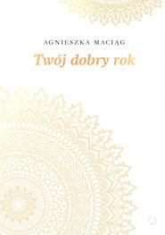 okładka Twój dobry rok, Książka | Maciąg Agnieszka