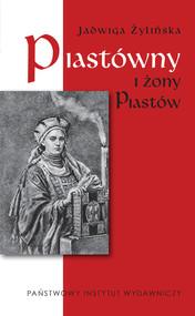 okładka Piastówny i żony Piastów, Książka | Żylińska Jadwiga