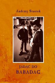 okładka Jadąc do Babadag, Audiobook   Andrzej Stasiuk