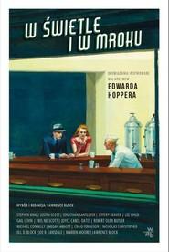 okładka W świetle i w mroku Opowiadania inspirowane malarstwem Edwarda Hoppera, Książka | Block Lawrence