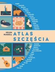 okładka Atlas szczęścia Sposoby na szczęście z całego świata, Książka   Russell Helen