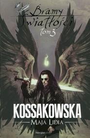 okładka Bramy Światłości Tom 3, Książka   Maja Lidia Kossakowska