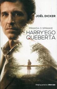 okładka Prawda o sprawie Harry'ego Queberta, Książka   Dicker Joel
