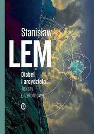 okładka Diabeł i arcydzieło Teksty przełomowe, Książka | Lem Stanisław