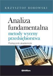 okładka Analiza fundamentalna Metody wyceny przedsiębiorstwa, Książka | Borowski Krzysztof