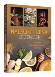 okładka Nalewki i wina lecznicze, Książka | Żywczak Krzysztof