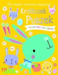 okładka Króliczek Puszek Książeczka z 250 naklejkami, Książka |
