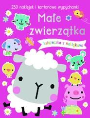 okładka Małe zwierzątka Książeczka z 250 naklejkami, Książka |