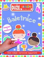 okładka Baletnice Książeczka z dużymi naklejkami dla małych rączek, Książka |