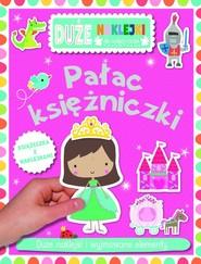 okładka Pałac księżniczki Książeczka z dużymi naklejkami dla małych rączek, Książka |
