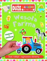 okładka Wesoła farma Książeczka z dużymi naklejkami dla małych rączek, Książka |