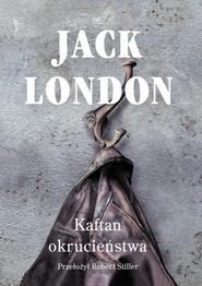 okładka Kaftan okrucieństwa, Książka   London Jack
