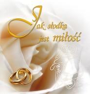 okładka Jak słodka jest miłość, Książka |