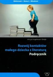okładka Rozwój kontaktów małego dziecka z literaturą podręcznik, Książka | Ungeheuer-Gołąb Alicja