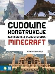 okładka Cudowne konstrukcje wzniesione z bloków w grze Minecraft, Książka | Kirsten Kearney