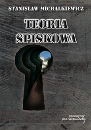 okładka Teoria spiskowa, Książka   Michalkiewicz Stanisław