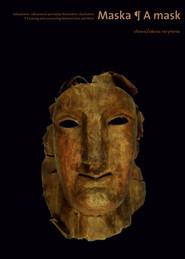 okładka Maska zakrywanie i odkrywanie pomiędzy Wschodem i Zachodem zakrywanie i odkrywanie pomiędzy Wschodem i Zachodem, Książka | Mond-Kozłowska Wiesna