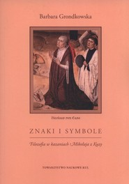 okładka Znaki i symbole Filozofia w kazaniach Mikołaja z Kuzy, Książka   Grondkowska Barbara