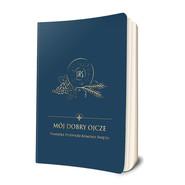 okładka Mój dobry Ojcze  Pamiątka Pierwszej Komunii Świętej, Książka | Damian Bryl bp
