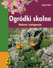 okładka Ogródki skalne Budowa i pielęgnacja, Książka | Beck Angela