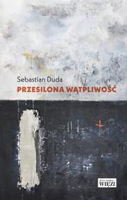 okładka Przesilona wątpliwość, Książka   Duda Sebastian