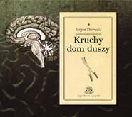okładka Kruchy dom duszy, Audiobook | Jürgen Thorwald