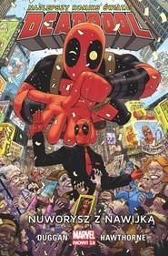okładka Deadpool Tom 1 Nuworysz z nawijką, Książka | Duggan Gerry