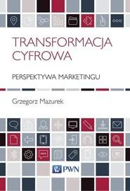 okładka Transformacja cyfrowa - perspektywa marketingu, Książka   Mazurek Grzegorz